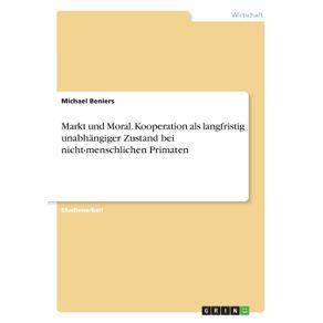 Markt-und-Moral.-Kooperation-als-langfristig-unabhangiger-Zustand-bei-nicht-menschlichen-Primaten