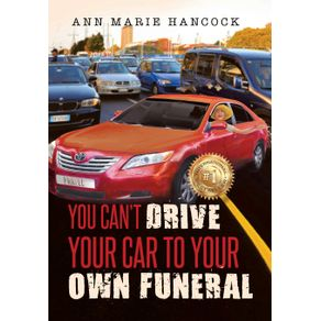 You-Cant-Drive-Your-Car-to-Your-Own-Funeral