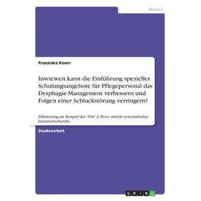 Inwieweit-kann-die-Einfuhrung-spezieller-Schulungsangebote-fur-Pflegepersonal-das-Dysphagie-Management-verbessern-und-Folgen-einer-Schluckstorung-verringern-