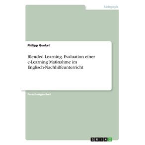 Blended-Learning.-Evaluation-einer-e-Learning-Ma-nahme-im-Englisch-Nachhilfeunterricht