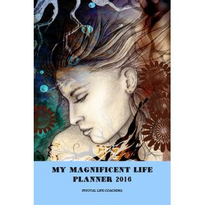 MY-MAGNIFICENT-LIFE-PLANNER-2016