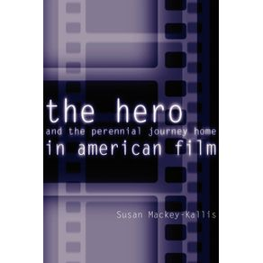 The-Hero-and-the-Perennial-Journey-Home-in-American-Film