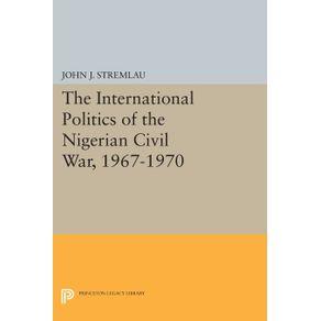 The-International-Politics-of-the-Nigerian-Civil-War-1967-1970