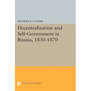 Decentralization-and-Self-Government-in-Russia-1830-1870