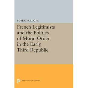 French-Legitimists-and-the-Politics-of-Moral-Order-in-the-Early-Third-Republic