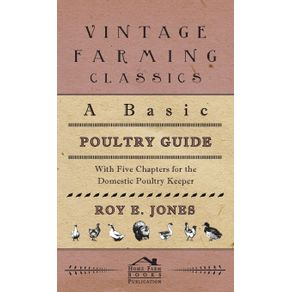 A-Basic-Poultry-Guide---With-Five-Chapters-For-The-Domestic-Poultry-Keeper