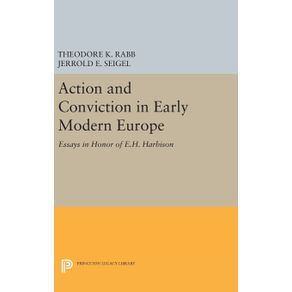Action-and-Conviction-in-Early-Modern-Europe