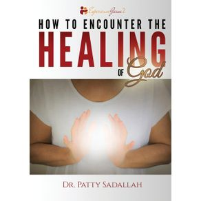 How-to-Encounter-the-HEALING-of-God
