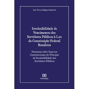 Irredutibilidade-de-Vencimentos-dos-Servidores-Publicos-a-Luz-da-Constituicao-Federal-Brasileira--Panorama-Sobre-Aspectos-Constitucionais-Do-Principio-Da-Irredutibilidade-Dos-Servidores-Publicos