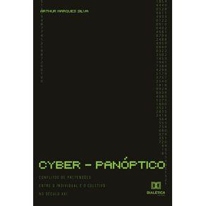 Cyber-panoptico--Conflitos-De-Pretensoes-Entre-O-Individual-E-O-Coletivo-No-Seculo-Xxi-