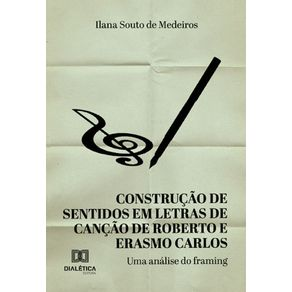 Construcao-de-sentidos-em-letras-de-cancao-de-Roberto-e-Erasmo-Carlos-da-decada-de-1980--Uma-Analise-Do-Framing