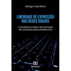 Liberdade-de-Expressao-nas-Redes-Sociais--O-Problema-Juridico-Da-Remocao-De-Conteudo-Pelas-Plataformas