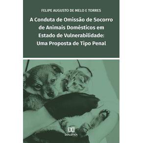 A-conduta-de-omissao-de-socorro-de-animais-domesticos-em-estado-de-vulnerabilidade--Uma-Proposta-De-Tipo-Penal