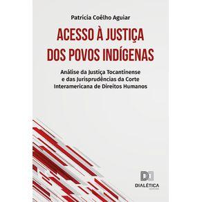Acesso-a-Justica-dos-povos-indigenas--Analise-Da-Justica-Tocantinense-E-Das-Jurisprudencias-Da-Corte-Interamericana-De-Direitos-Humanos