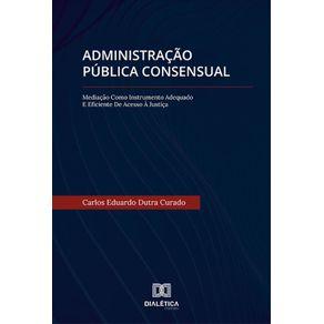 Administracao-Publica-Consensual--Mediacao-Como-Instrumento-Adequado-E-Eficiente-De-Acesso-A-Justica