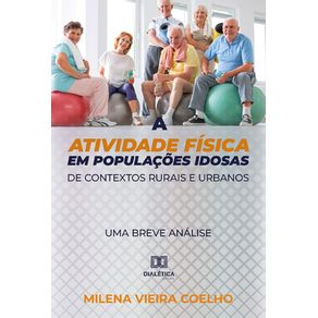 A-atividade-fisica-em-populacoes-idosas-de-contextos-rurais-e-urbanos--Uma-Breve-Analise