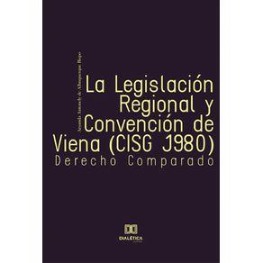 La-Legislacion-Regional-y-Convencion-de-Viena--CISG-1980----Derecho-Comparado