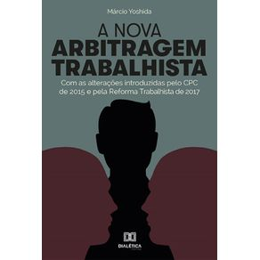 A-nova-arbitragem-trabalhista--Com-As-Alteracoes-Introduzidas-Pelo-Cpc-De-2015-E-Pela-Reforma-Trabalhista-De-2017