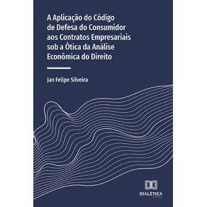 A-aplicacao-do-Codigo-de-Defesa-do-Consumidor-aos-contratos-empresariais-sob-a-otica-da-analise-economica-do-Direito