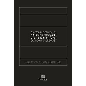 O-Intersubjetivismo-na-Construcao-de-Sentido-das-Normas-Juridicas