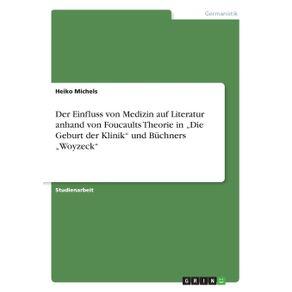 """Der-Einfluss-von-Medizin-auf-Literatur-anhand-von-Foucaults-Theorie-in-""""Die-Geburt-der-Klinik-und-Buchners-""""Woyzeck"""