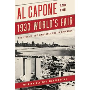 Al-Capone-and-the-1933-Worlds-Fair