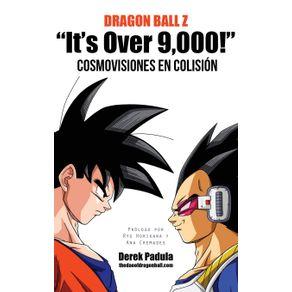 Dragon-Ball-Z-Its-Over-9000--Cosmovisiones-en-colision
