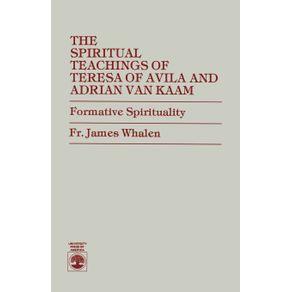 The-Spiritual-Teachings-of-Teresa-of-Avila-and-Adrian-van-Kaam