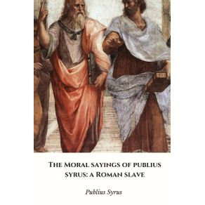 The-Moral-Sayings-of-Publius-Syrus