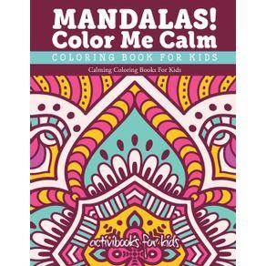Mandalas--Color-Me-Calm-Coloring-Book-For-Kids