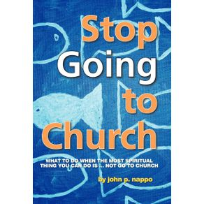 Stop-Going-to-Church