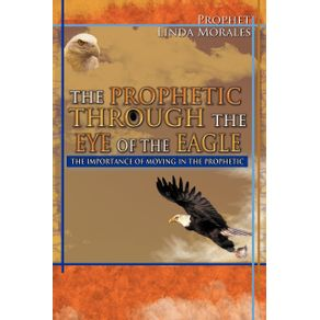 The-Prophetic-Through-the-Eye-of-the-Eagle
