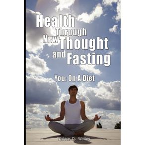 Health-Through-New-Thought-and-Fasting---You