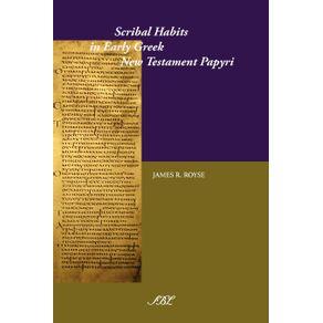 Scribal-Habits-in-Early-Greek-New-Testament-Papyri