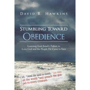 Stumbling-Toward-Obedience
