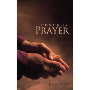 It-Is-Not-Just-a-Prayer