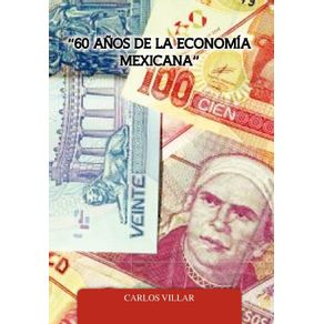60-Anos-de-La-Economia-Mexicana