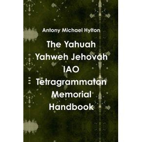 The-Yahuah-Yahweh-Jehovah-IAO-Tetragrammaton--Memorial-Handbook