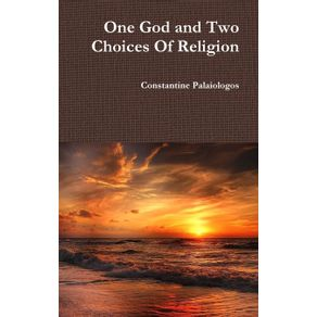 One-God-and-Two-Choices-Of-Religion