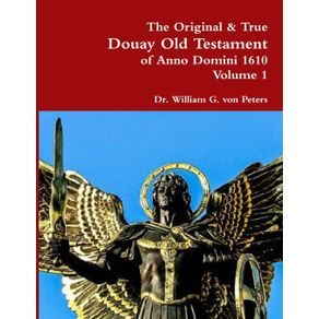 The-Original---True-Douay-Old-Testament-of-Anno-Domini-1610-volume-1