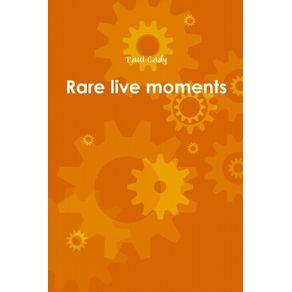Rare-live-moments