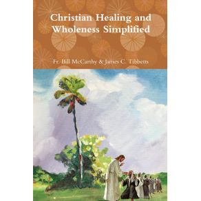 Christian-Healing-and-Wholeness-Simplified