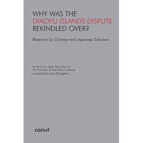 Why-was-the-Diaoyu-Islands-Dispute-Rekindled-Over-