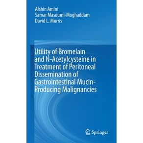 Utility-of-Bromelain-and-N-Acetylcysteine-in-Treatment-of-Peritoneal-Dissemination-of-Gastrointestinal-Mucin-Producing-Malignancies