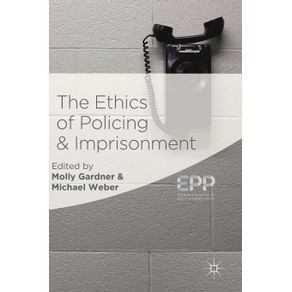 The-Ethics-of-Policing-and-Imprisonment