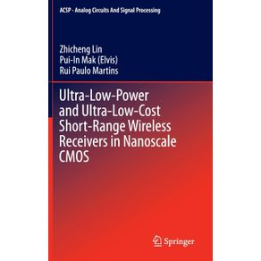 Ultra-Low-Power-and-Ultra-Low-Cost-Short-Range-Wireless-Receivers-in-Nanoscale-CMOS