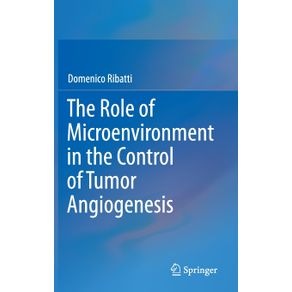 The-Role-of-Microenvironment-in-the-Control-of-Tumor-Angiogenesis