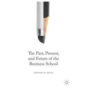 The-Past-Present-and-Future-of-the-Business-School