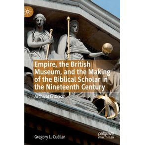 Empire-the-British-Museum-and-the-Making-of-the-Biblical-Scholar-in-the-Nineteenth-Century