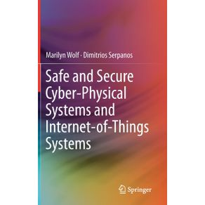 Safe-and-Secure-Cyber-Physical-Systems-and-Internet-of-Things-Systems